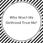 girlfriend-won't-trust-me